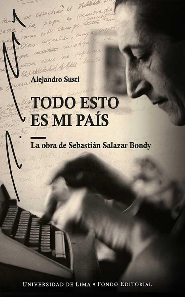 Todo esto es mi país. La obra de Sebastián Salazar Bondy