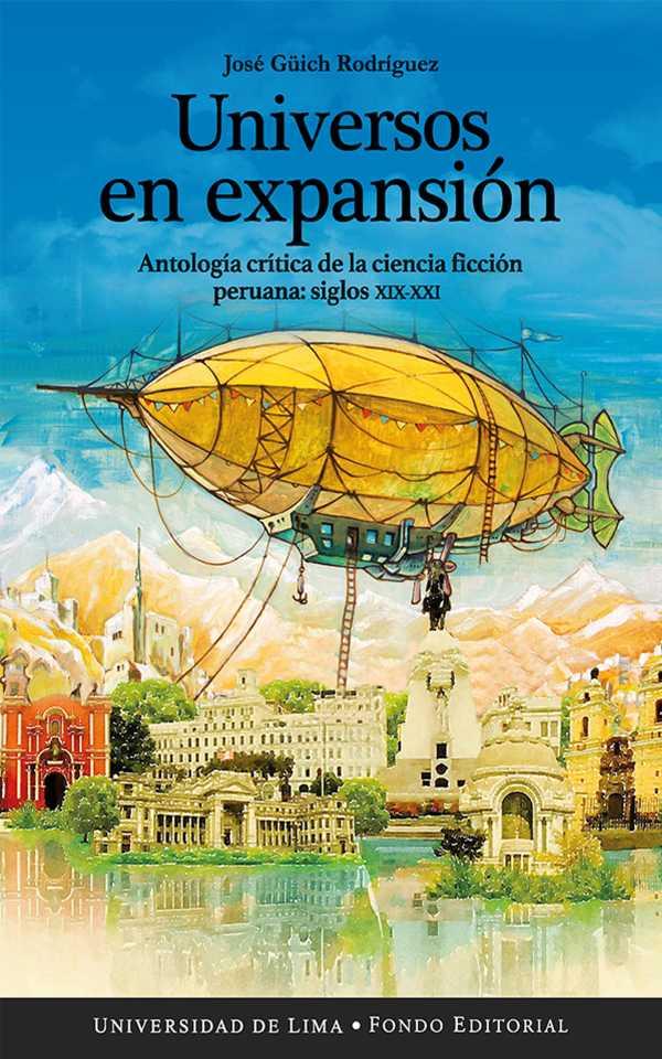 Universos en expansión. Antología crítica de la ciencia ficción peruana: siglos XIX-XXI