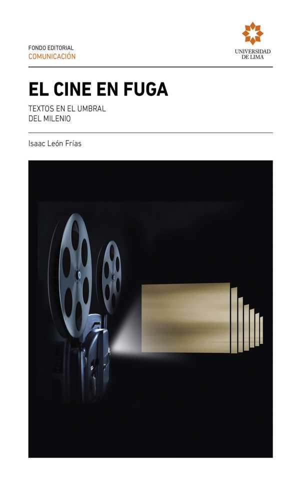 El cine en fuga. Textos en el umbral del milenio