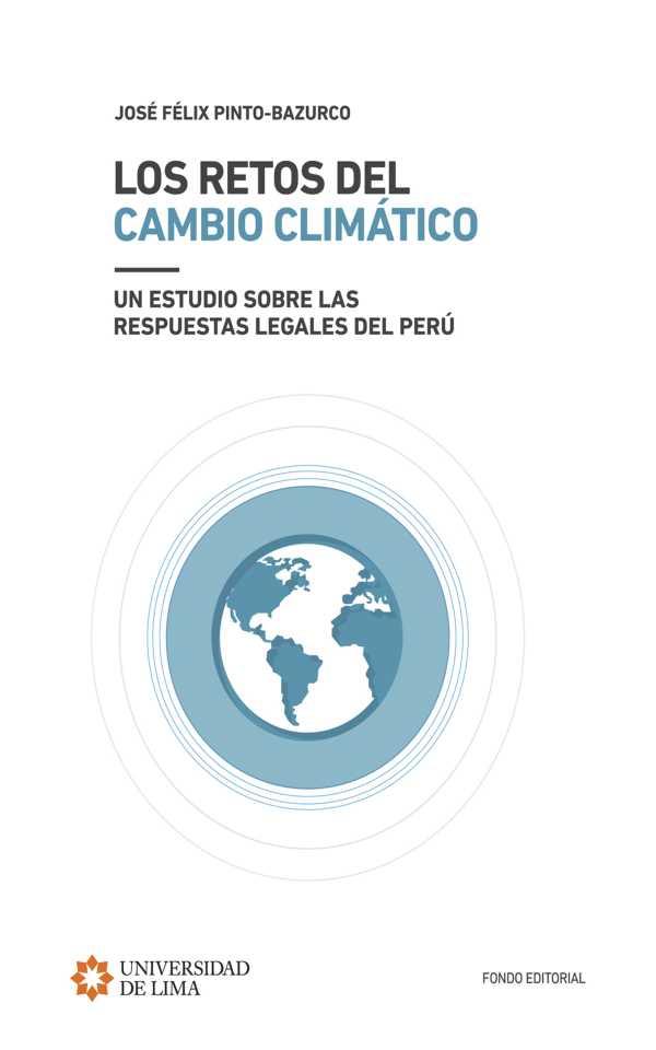 Los retos del cambio climático. Un estudio sobre las respuestas legales del Perú