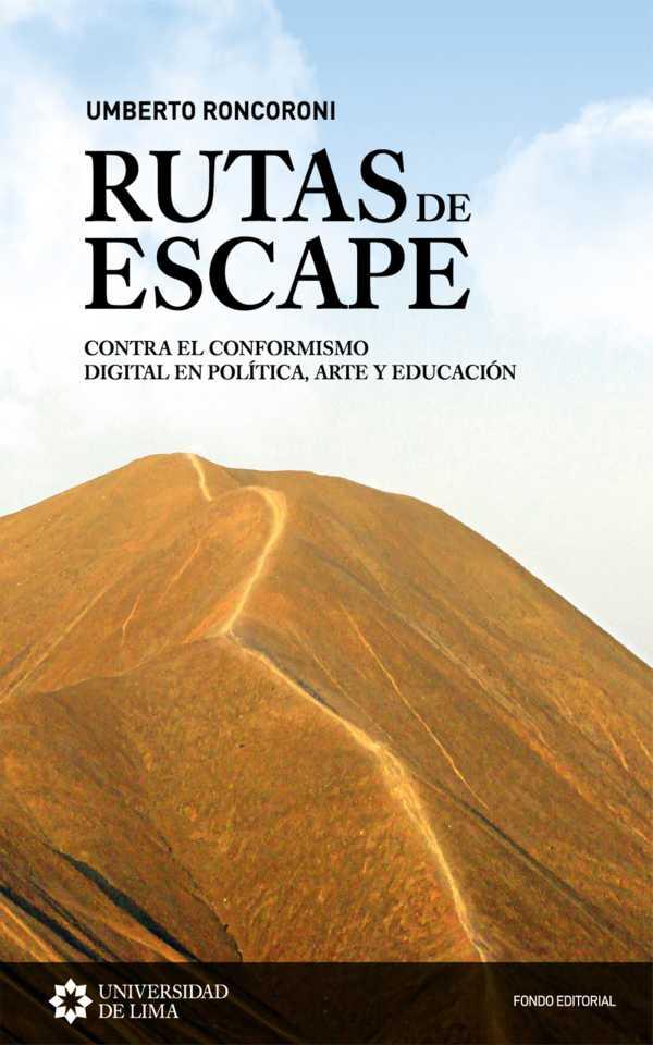 Rutas de escape. Contra el conformismo digital en política, arte y educación