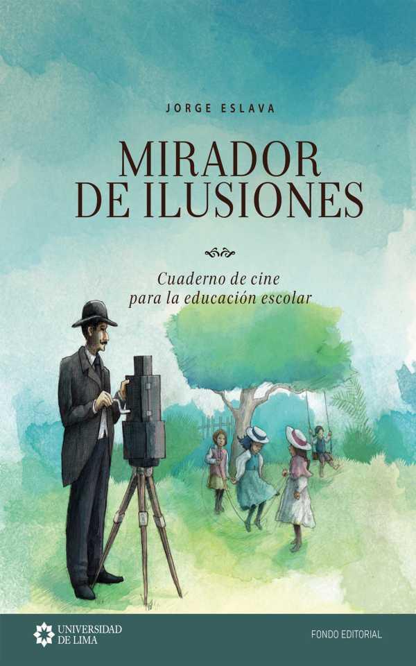 Mirador de ilusiones. Cuaderno de cine para la educación escolar