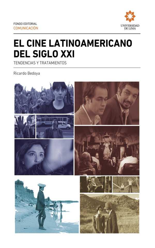 El cine Latinoamericano del siglo XXI. tendencias y tratamientos