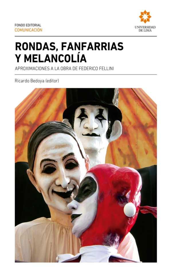 Rondas, fanfarrias y melancolía. Aproximaciones a la obra de Federico Fellini