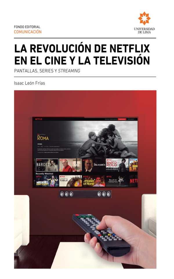 La  revolución de Netflix en el cine y la televisión. Pantallas, series y streaming