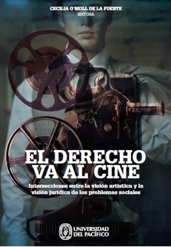 El derecho va al cine. Intersecciones entre la visión artística y la visión jurídica de los problemas sociales