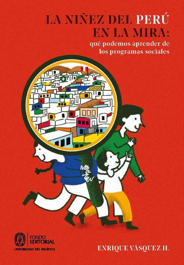La niñez del Perú en la mira: qué podemos aprender de los programas sociales