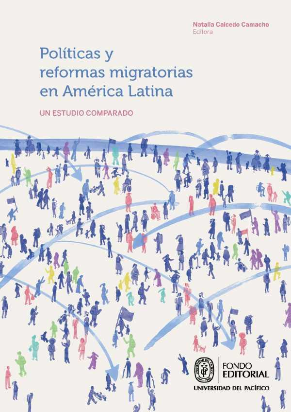 Políticas y reformas migratorias en América Latina. Un estudio comparado