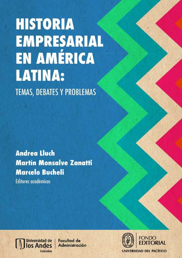 Historia empresarial en América Latina: temas, debates y problemas