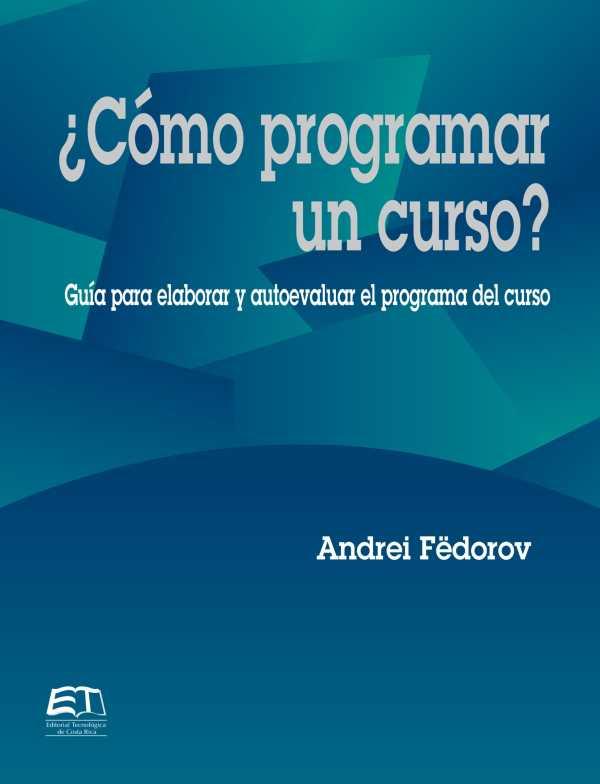 ¿Cómo programar un curso? Guía para evaluar y autoevaluar el programa del curso