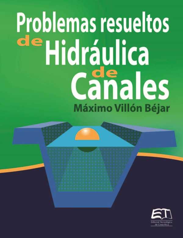 Problemas resueltos de Hidráulica de Canales
