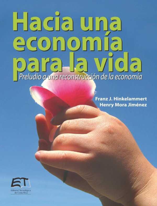 Hacia una economía para la vida. Preludio a una reconstrucción de la economía