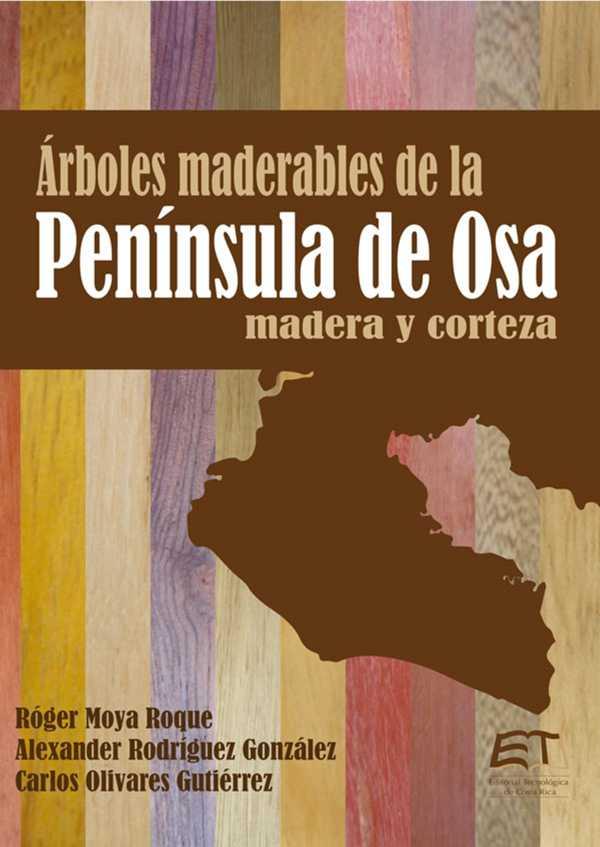 Árboles maderables de la península de Osa. Madera y corteza