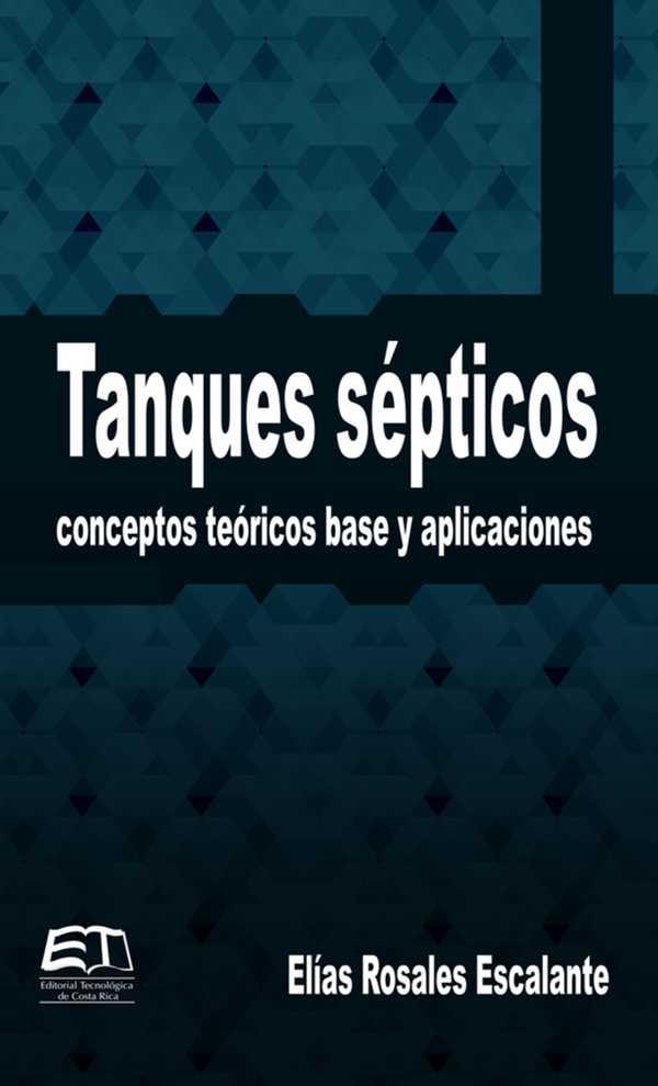 Tanques sépticos. Conceptos teóricos base y aplicaciones