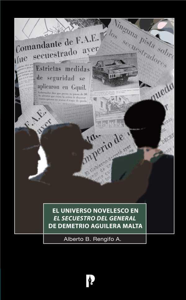 El universo novelesco en El Secuestro del General de Demetrio Aguilera Malta