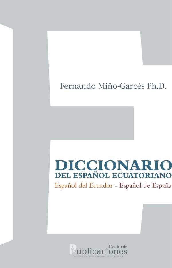 Diccionario del español ecuatoriano. Español del Ecuador - Español de España