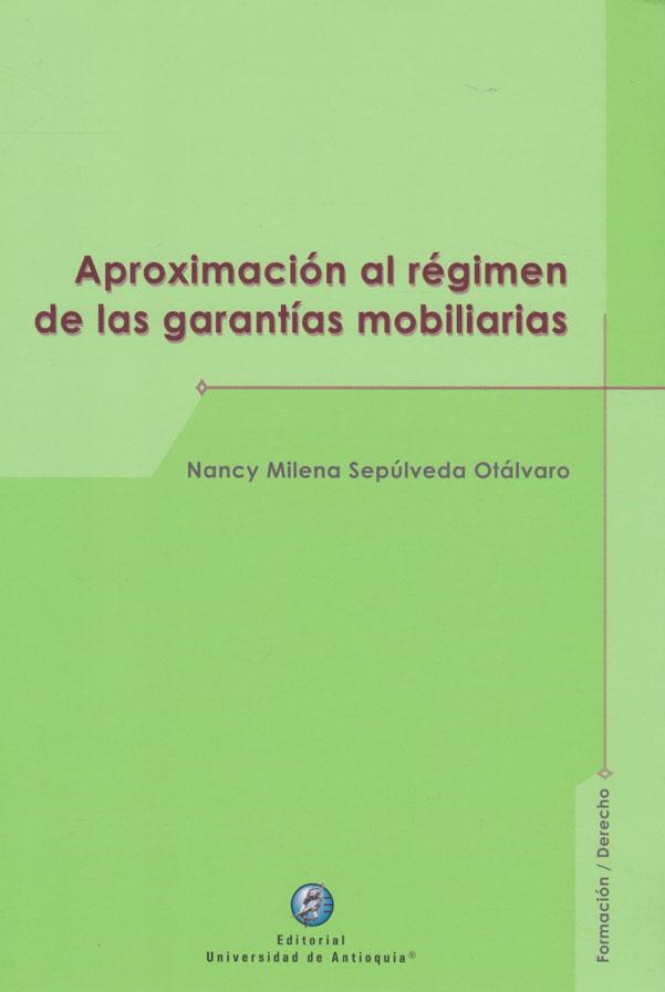 Aproximación al Régimen de las Garantías Mobiliarias