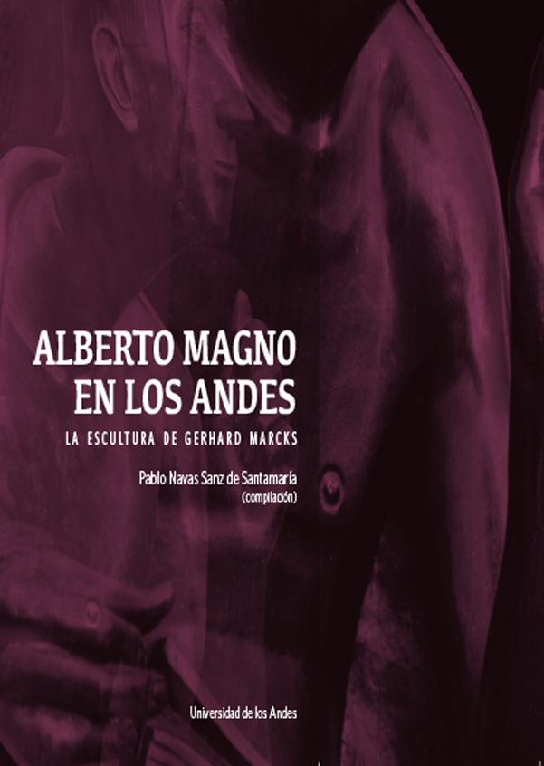 Alberto Magno en los Andes. La escultura de Gerhard Marcks