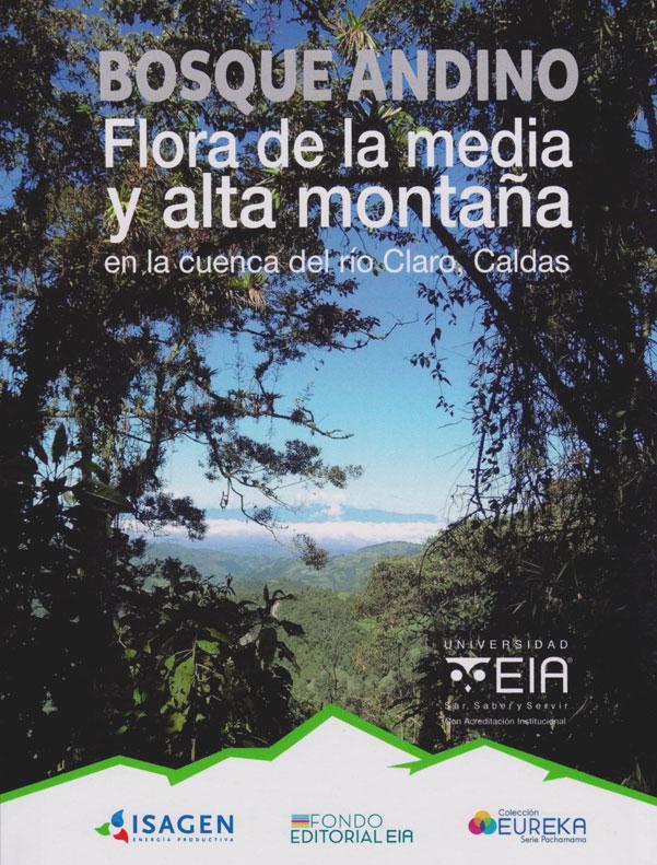Bosque Andino Flora de la media y alta montaña en ls cuenca del río Claro, Caldas