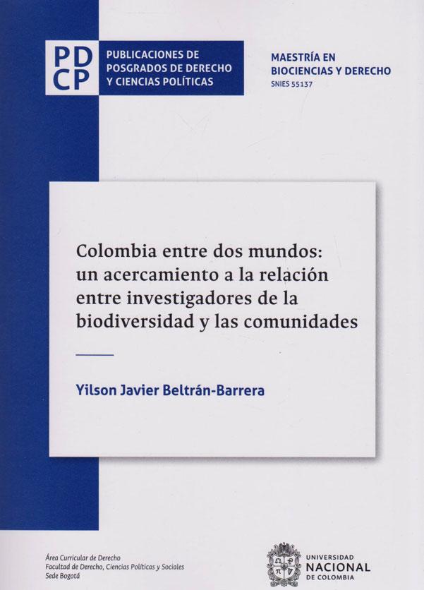 Colombia entre dos Mundos: Un Acercamiento a la  Relación. Entre Investigadores de la Biodiversidad y las Comunidades