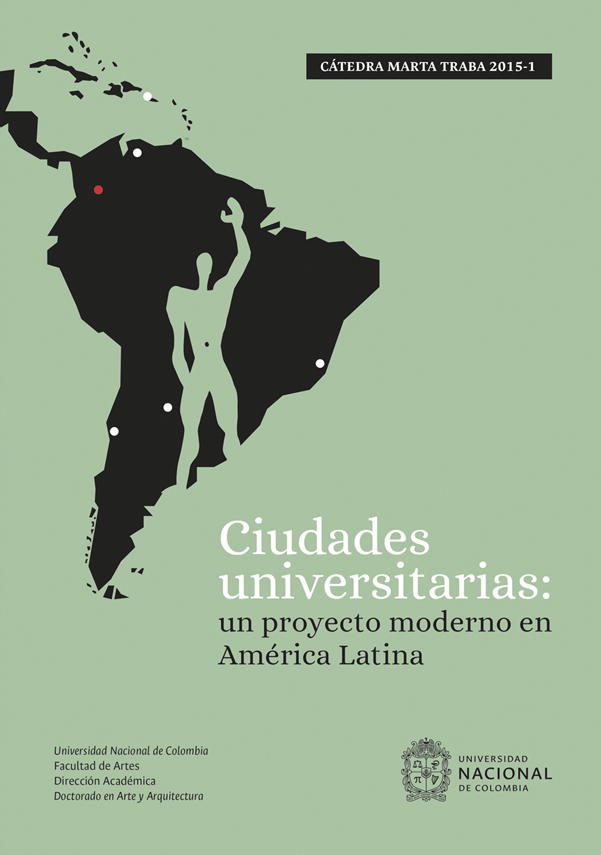 Ciudades universitarias: Un proyecto moderno en América Latina. Cátedra Marta traba 2015-1