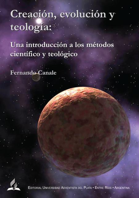 Creación, Evolución Y Teología. Una Introducción A Los Métodos Científico Y Teológico