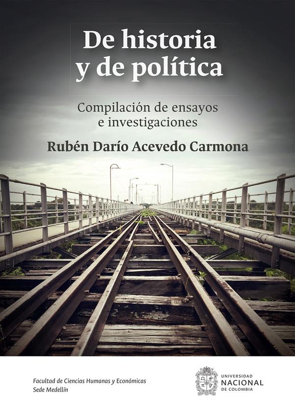 De historia y de política. Compilación de ensayos e investigaciones