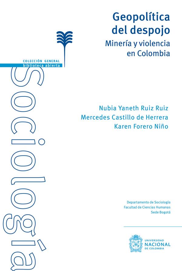 Geopolítica del despojo. Minería y violencia en Colombia