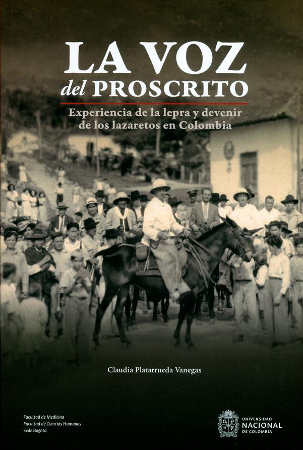 La voz del proscrito. Experiencia de la lepra y devenir de los lazaretos en Colombia