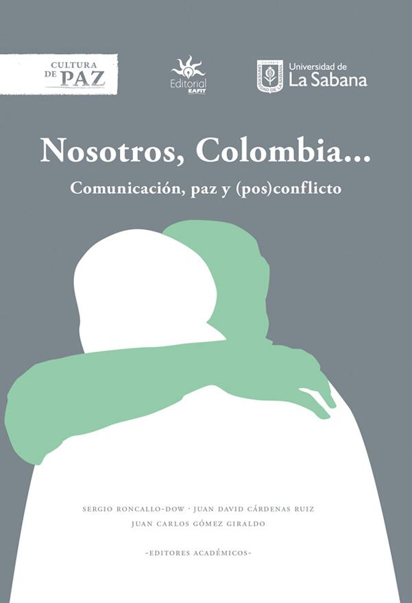 Nosotros, Colombia. Comunicación, paz y (pos)conflicto