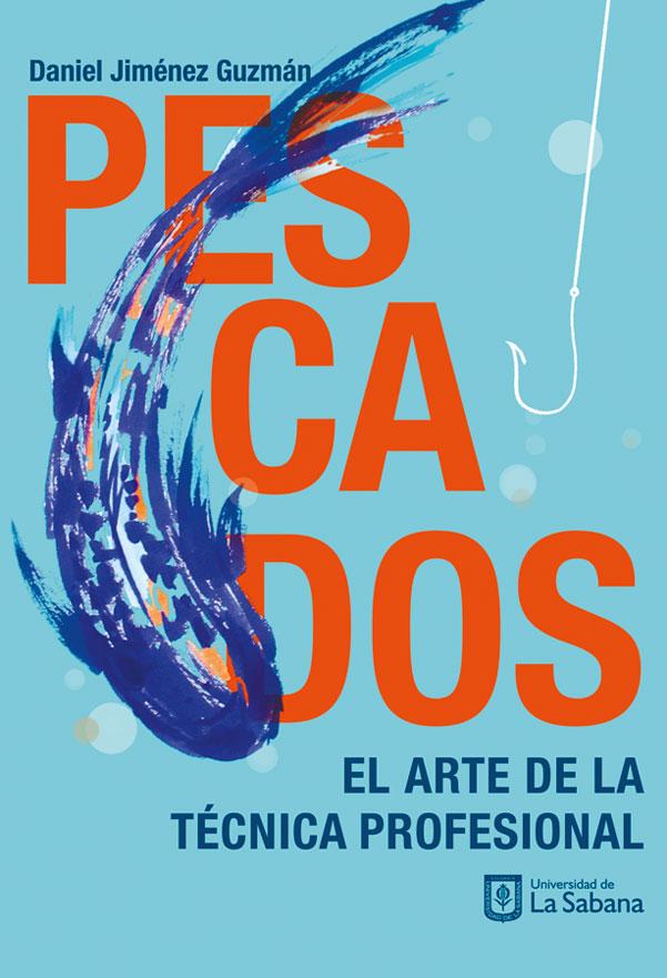 PESCADOS. EL ARTE DE LA TÉCNICA PROFESIONAL