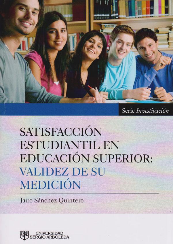 Satisfacción Estudiantil en Educación Superior: Validez de su Medición