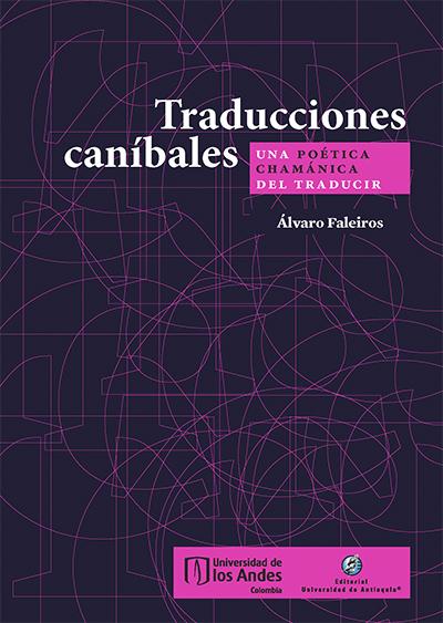 Traducciones caníbales. Una poética chamánica del traducir