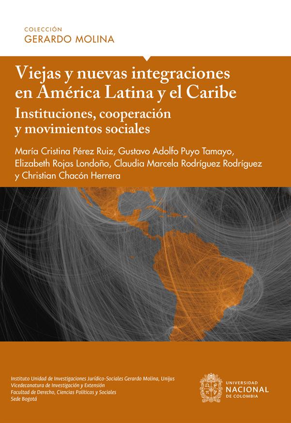 Viejas y nuevas integraciones en América Latina y el Caribe. Instituciones, cooperación y movimientos sociales