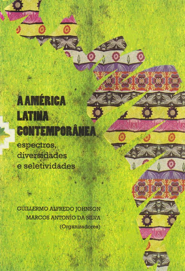 A AMÉRICA LATINA CONTEMPORÂNEA. ESPECTROS, DIVERSIDADES E SELETIVIDADES