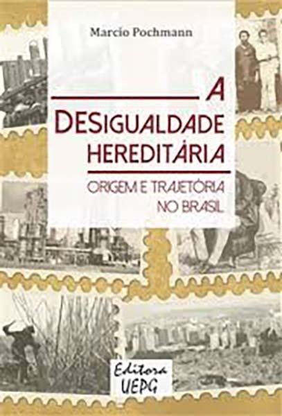 A Desigualdade Hereditária: Origem E Trajetória No Brasil
