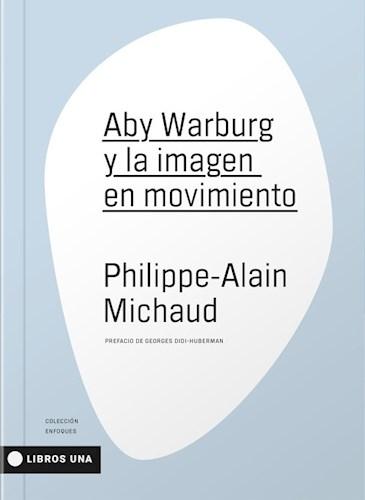Aby Warburg Y La Imagen En Movimiento