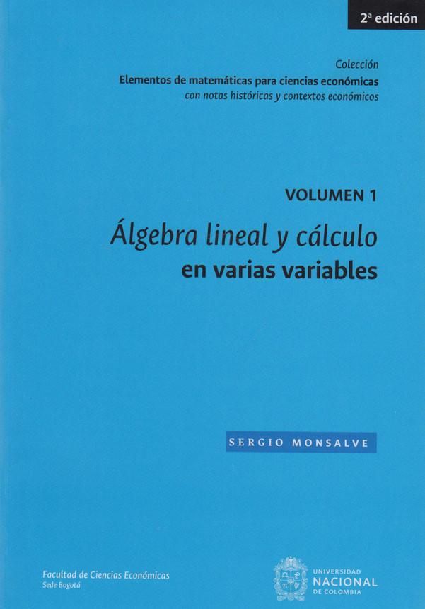 Álgebra Lineal Y Cálculo En Varias Variables. Volumen 1. 2a. Edición