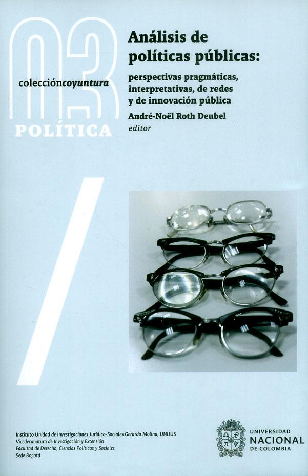 Análisis de políticas públicas: perspectivas pragmáticas, interpretativas, de redes y de innovación pública