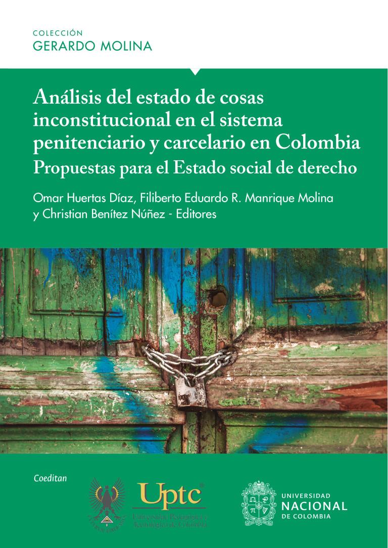 Análisis del estado de cosas inconstitucionales en el sistema penitenciario y carcelario en Colombia. propuesta para el estado social de derecho