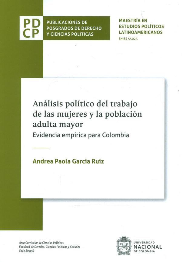 Análisis Político Del Trabajo De Las Mujeres Y La Población Adulta Mayor. Evidencia empírica para Colombia