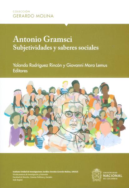 Antonio Gramsci: Subjetividad y saberes sociales