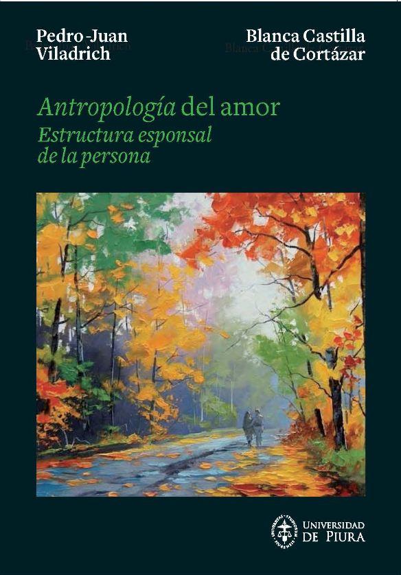 Antropología Del Amor. Estructura Esponsal De La Persona.