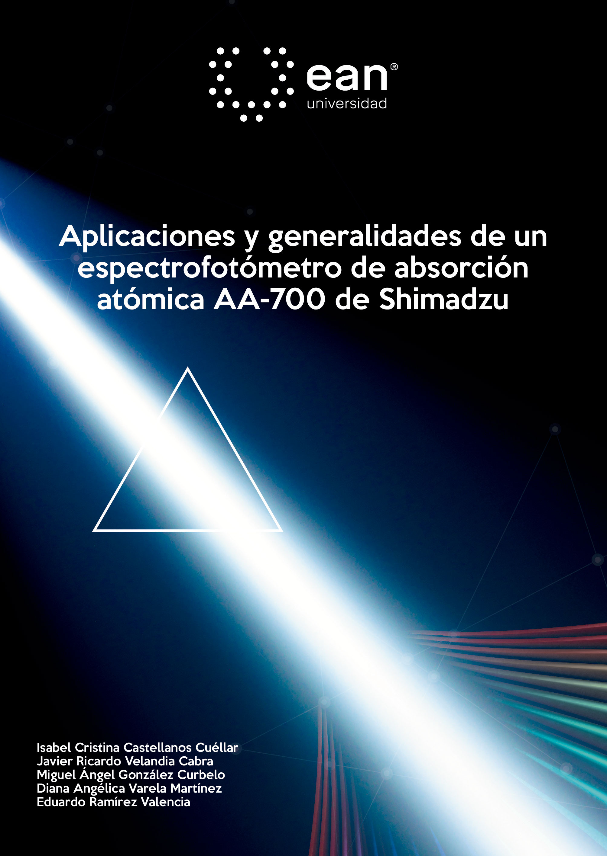 Aplicaciones y generalidades de un espectrofotómetro de absorción atómica AA700 de Shimadzu
