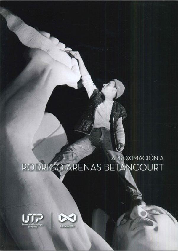 Aproximación a Rodrigo Arenas Betancourt