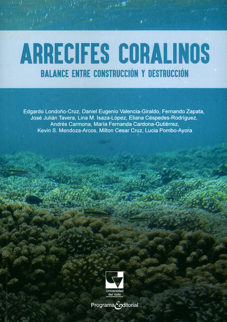 Arrecifes coralinos. Balance entre construcción y destrucción