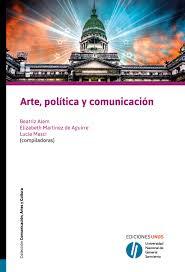 Arte, Política Y Comunicación