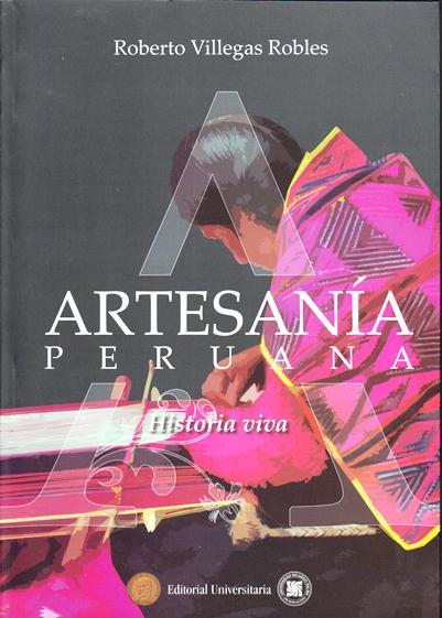 Artesanía Peruana. Historia Viva