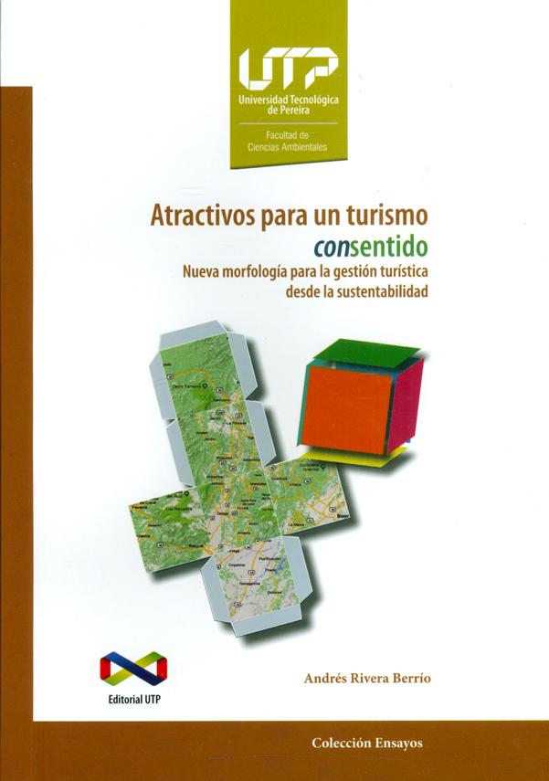 Atractivos para un turismo consentido. Nueva morfología para la gestión turística desde la sustentabilidad