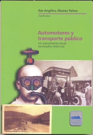 Automotores y transporte público. Un acercamiento desde los estudios históricos